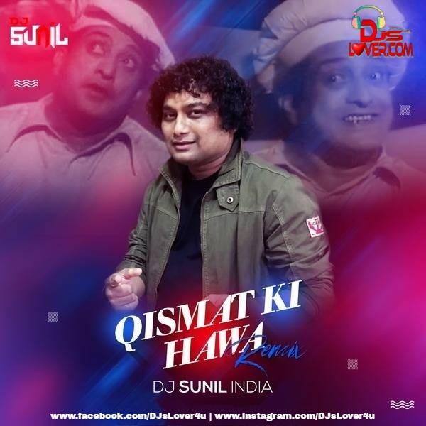 Qismat KI Hawa Remix DJ Sunil India