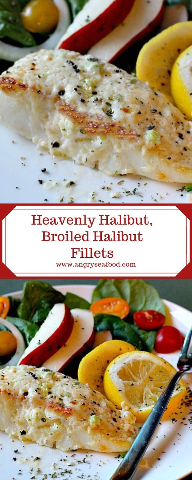 Heavenly Halibut, Broiled Halibut Fillets