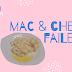 BUAT MAC & CHEESE PUN FAILED KE?