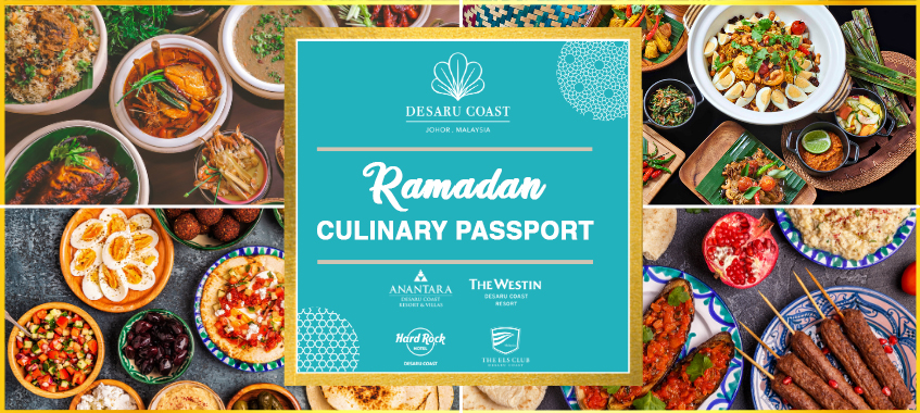 Pasport Anda untuk Menikmati Sajian Makanan Bertaraf Lima Bintang di Desaru Coast Ramadan Ini