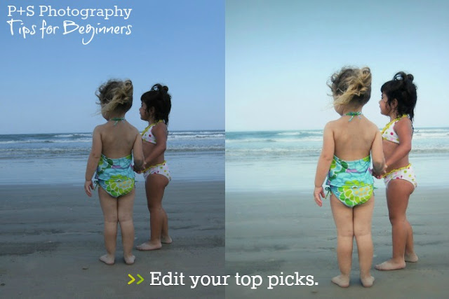 point-and-shoot tip 10: edit your top picks