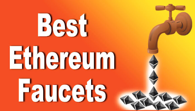 TOP 10 LIST OF BEST HIGH PAYING ETHEREUM FAUCETS 2018 TO EARN ETHER