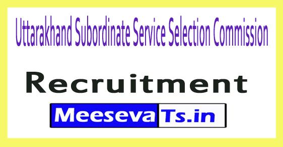 Uttarakhand Subordinate Service Selection Commission UKSSSC Recruitment Notification 2017
