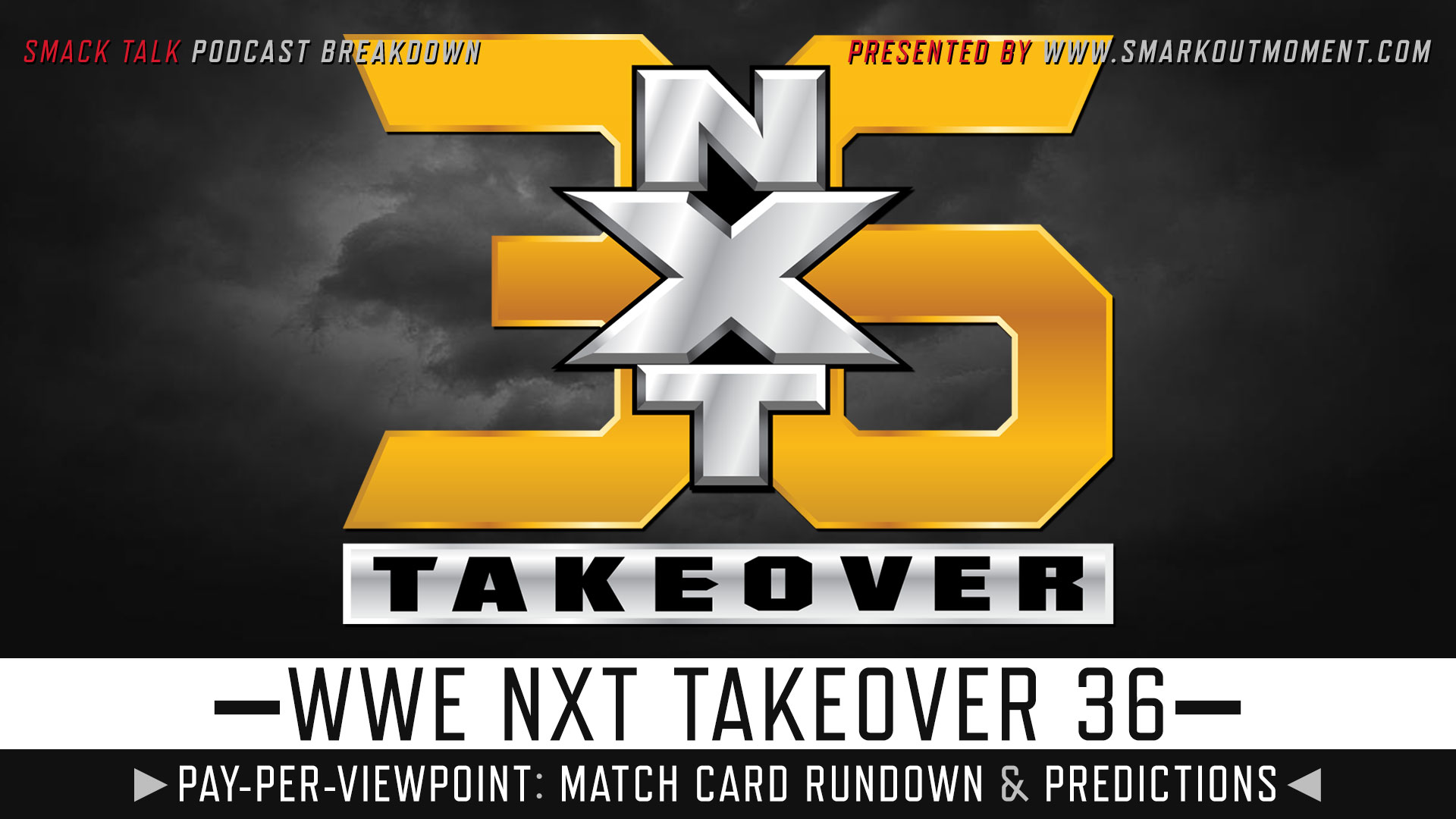 WWE NXT TakeOver 36 spoilers podcast