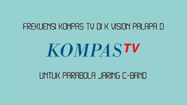 Frekuensi Kompas TV di K Vision Palapa D