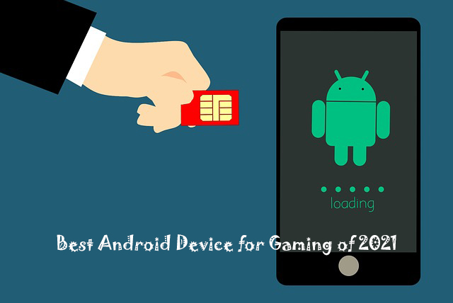 Best Android Device for Gaming of 2021