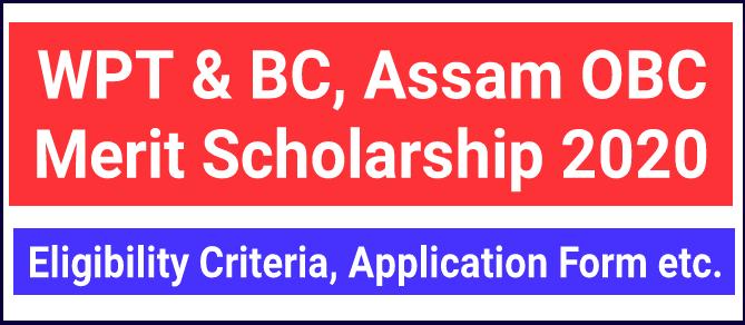 WPT BC Assam OBC Scholarship 2020
