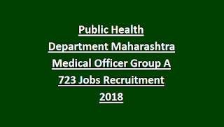 Public Health Department Maharashtra Medical Officer Group A 723 Jobs Recruitment Notification 2018
