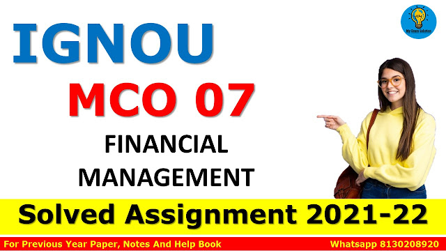 MCO 07 FINANCIAL MANAGEMENT Solved Assignment 2021-22
