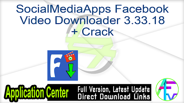 SocialMediaApps Facebook Video Downloader 3.33.18 + Crack