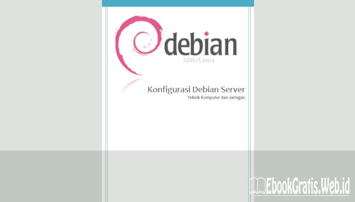 Ebook Konfigurasi Debian Server(TKJ)