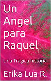 Un Angel Para Raquel: Una Tragica Historia PDF