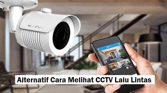 Cara Melihat CCTV Lalu Lintas