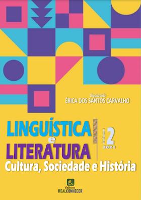Linguística e Literatura: Cultura, Sociedade e História - Volume 2