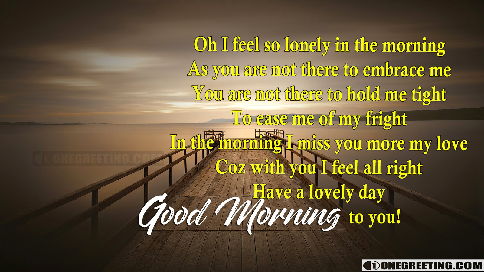 Oh I Feel So Lonely In The Morning Good Morning One Greeting