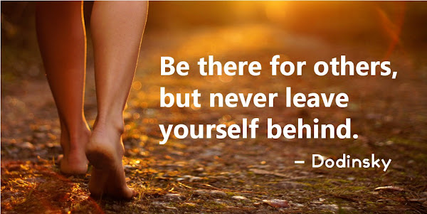 Dodinsky: Be there for OTHERS, but never leave YOURSELF behind - Quotes