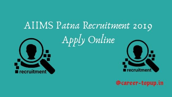 AIIMS Patna Recruitment 2019 Apply Online Application Form