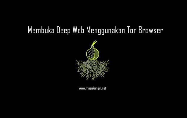 Tutorial Lengkap Membuka Deep Web Menggunakan Tor Browser
