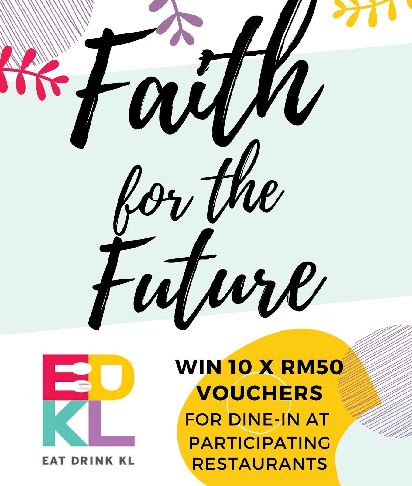 edkl faith for the future: win 10 x rm50 dining vouchers