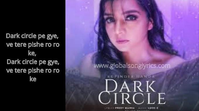 Lyrics Of Punjabi Song Dark Circle By Rupinder Handa