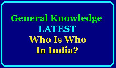Latest Who Is Who In India 2018 Latest Who Is Who In India 2018 | Highest Office Holders In India 2018 | Download PDF |India Current Affairs 2018 | Who Is Who In India 2018 PDF | Latest Who Is Who | Download PDF | List of office-holders in India List of office-holders in India Dear students, We have seen a lot of questions was based on Who is Who in India in various exams like SBI PO, SBI Clerk, IBPS PO, IBPS Clerk, RBI Assistant. Questions based on Who is Who in India 2018 are always being asked in SBI, IBPS, SSC & various competitive exams./2018/08/latest-who-is-who-in-india-2018-list-of-office-holders-in-india.html