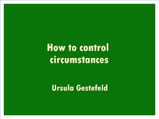 How to control circumstances