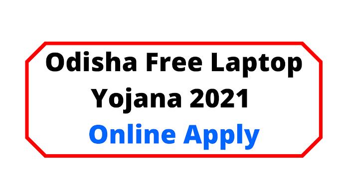 Odisha Free Laptop Yojana 2021 Online Apply Start at ssepd.gov.in