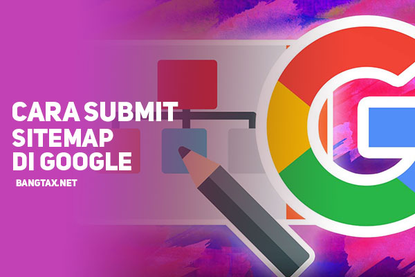 Cara Submit Sitemap Google SEO 100% Terbaru