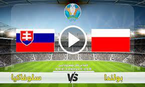 مشاهدة مباراة بولندا وسلوفاكيا بث مباشر بتاريخ 14-06-2021 يورو 2020
