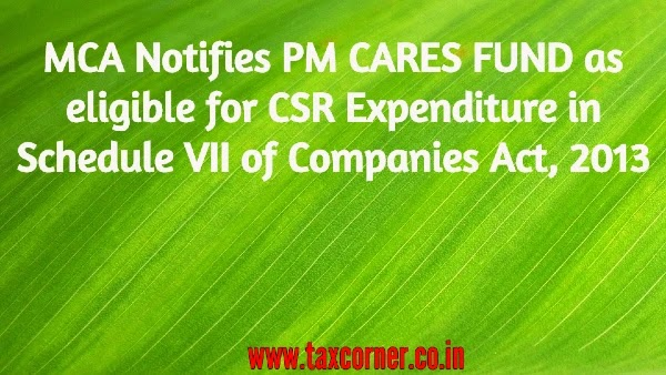 MCA Notifies PM CARES FUND as eligible for CSR Expenditure in Schedule VII of Companies Act, 2013