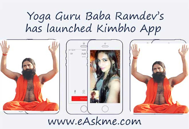 Yoga Guru Baba Ramdev's Patanjali launches Kimbho | A WhatsApp rival messaging app: eAskme