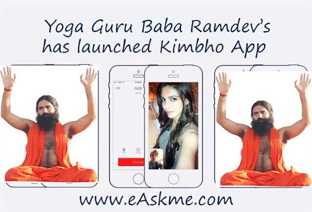 Yoga Guru Baba Ramdev's Patanjali launches Kimbho | A WhatsApp rival messaging app: eAskme