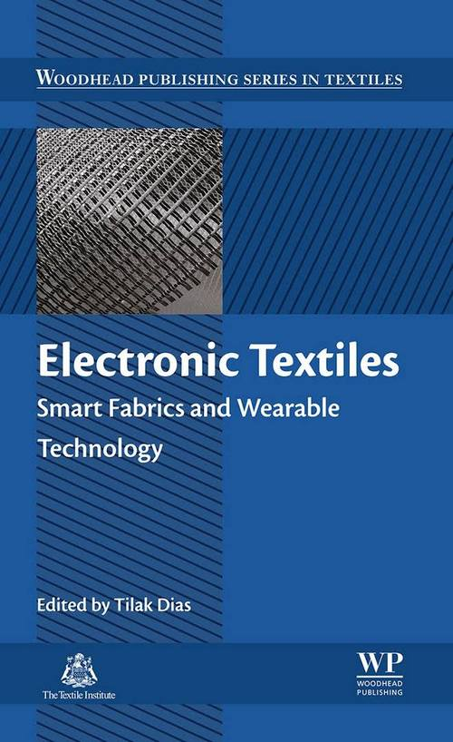 Electronic Textiles: Smart Fabrics and Wearable Technology
