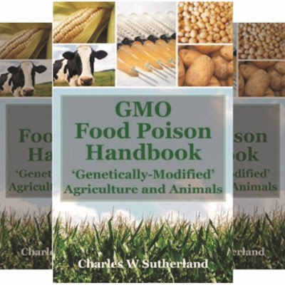 The GMOs Poisons: Genetically Modified Foods, Crops and Animals - Book by Charles W Sutherland