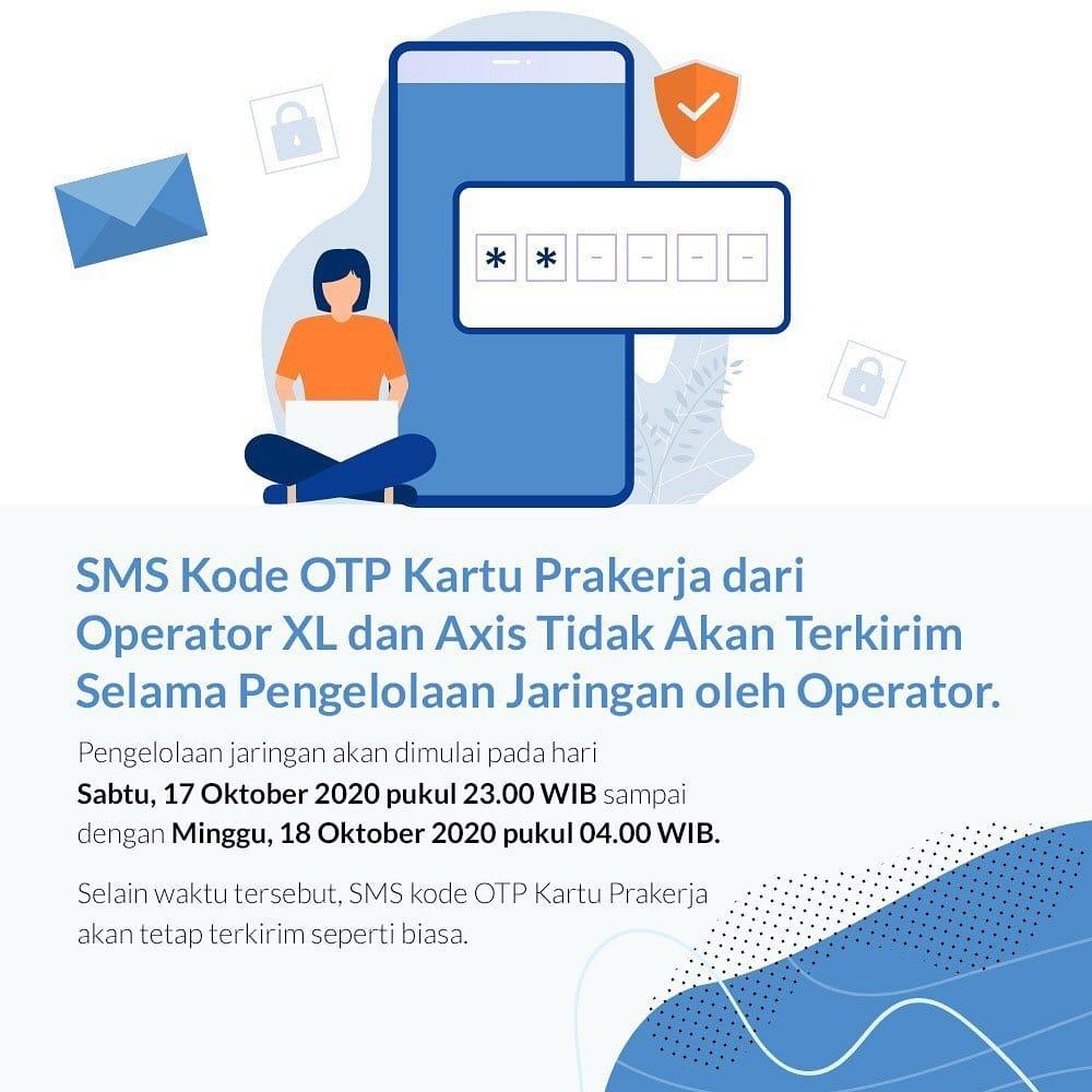SMS Kode OTP Kartu Prakerja Dari Operator XL Dan Axis Tidak Akan Terkirim Selama Pengelolaan Jaringan Oleh Operator