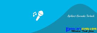 Aplikasi Karaoke Terbaik Untuk Nyanyi
