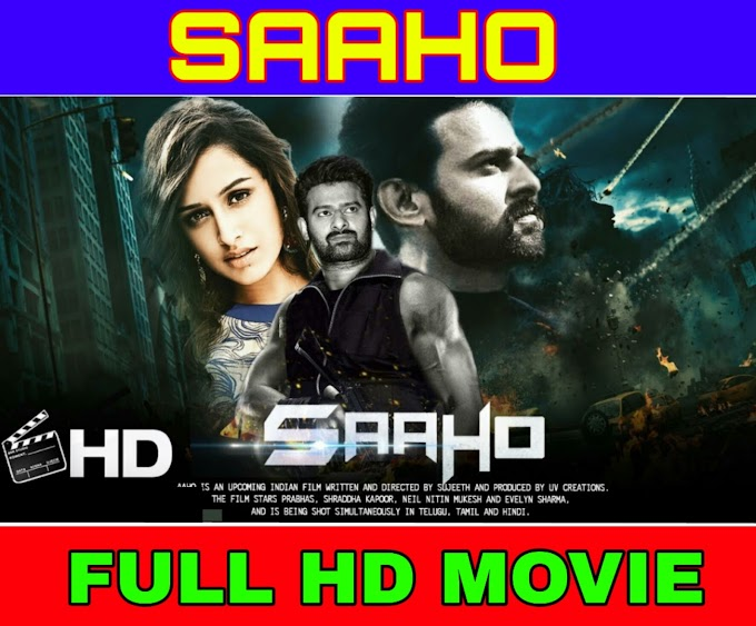 SAAHO [HINDI] FULL MOVIE 720P HD