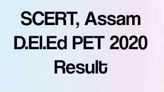 SCERT D.El.Ed 2020 Assam Pre Entry Test Result Declared
