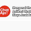 Mengulas ChatAja, Aplikasi Chatting Karya Anak Bangsa