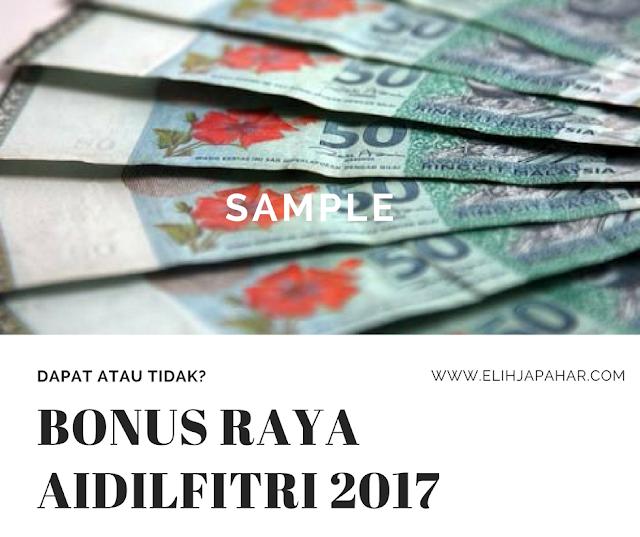 Bonus Hari Raya Penjawat Awam 2017, Dapat RM1000?