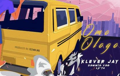 [Music] Klever Jay ft. Lyta, Demmie Vee – Omo Ologo