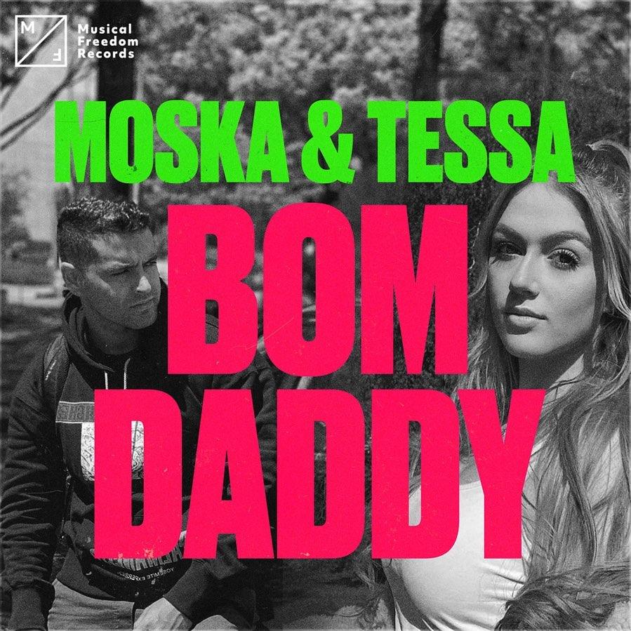 MOSKA & TESSA  Bom Daddy song