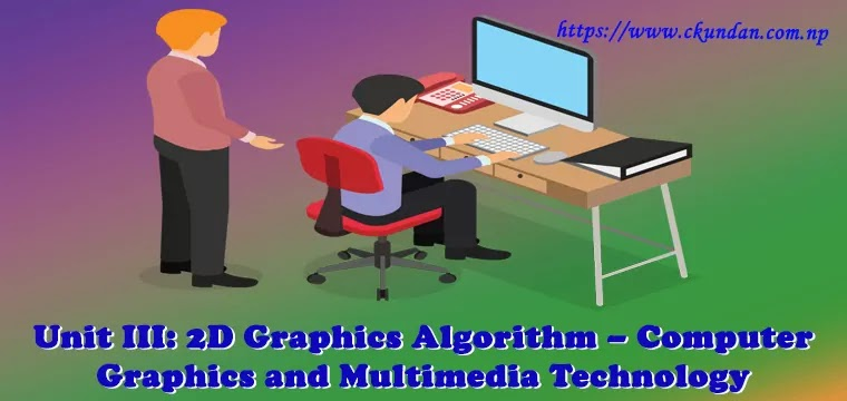 2D Graphics Algorithm – Computer Graphics and Multimedia Technology