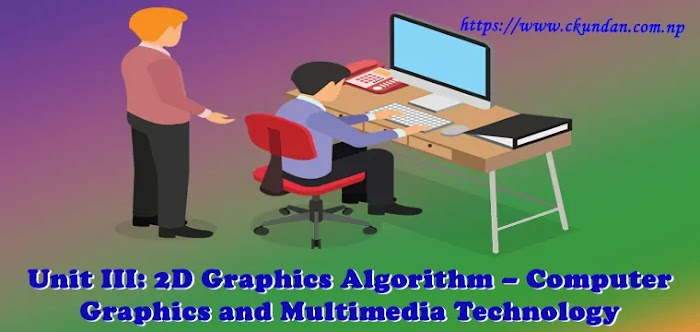 Unit III: 2D Graphics Algorithm – Computer Graphics and Multimedia Technology
