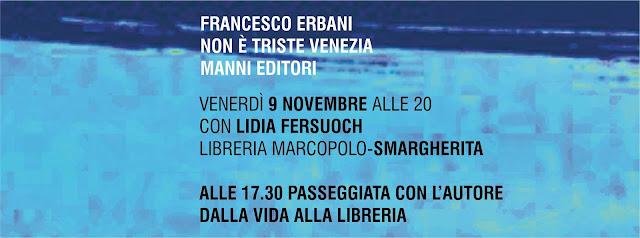 Non è triste Venezia alla MarcoPolo - Venerdì 9 novembre