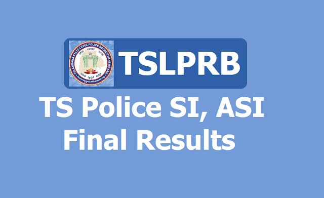 TS Police SI, ASI Final Results: TSLPRB SI, ASI Final Selection List Results 2019