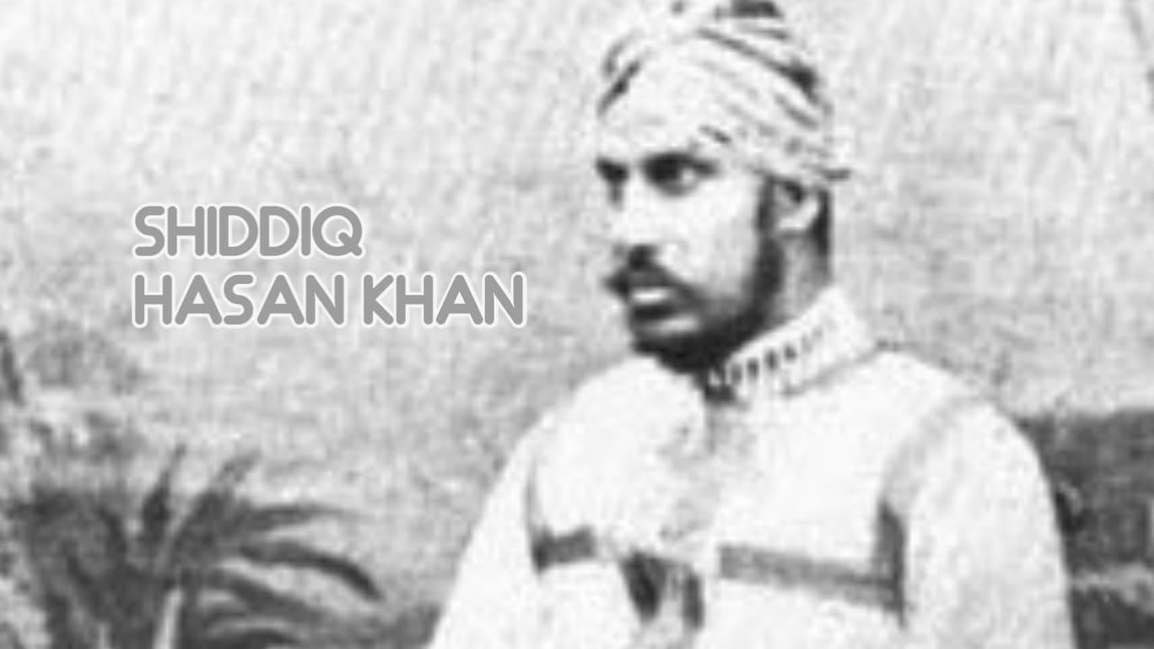Biografi Shiddiq Hasan Khan Pembaru dari India