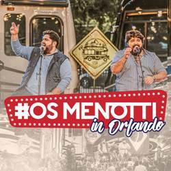 Baixar EP Os Menotti In Orlando - César Menotti e Fabiano Ao Vivo 2019