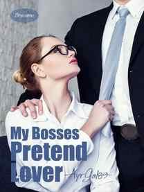 Novel My Bosses Pretend Lover by AyrGal89 PDF