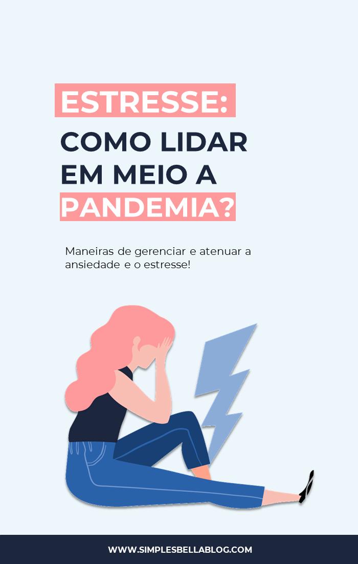 4 formas de lidar com o estresse em meio a pandemia